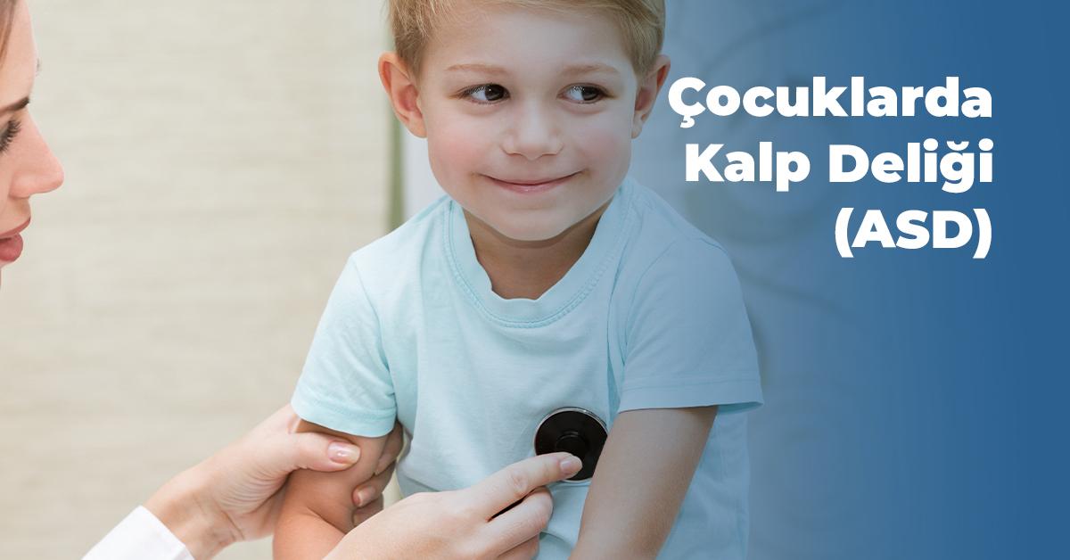 Çocuklarda Kalp Deliği (Atriyal Septal Defekt)